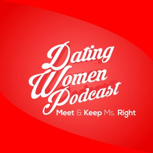 Dating Women Podcast 300x300
