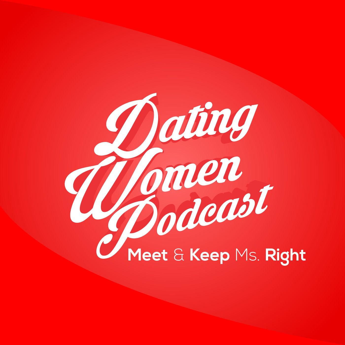 Dating Women Podcast
